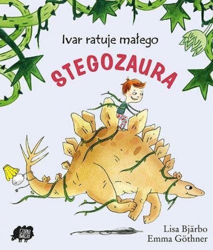 Ivar ratuje małego stegozaura - Lisa Bjarbo | okładka