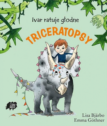 Ivar ratuje głodne triceratopsy - Lisa Bjarbo   okładka
