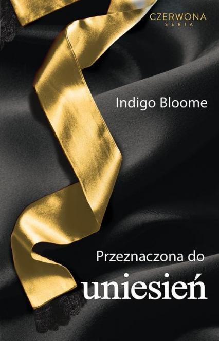 Przeznaczona do uniesień - Indigo Bloome | okładka