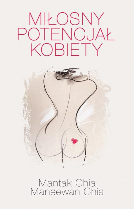 Miłosny potencjał kobiety. Jak zadowolić kobietę - Chia Mantak, Chia Maneewan   okładka