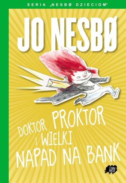 Nesbo dzieciom 4. Doktor Proktor i wielki napad na bank - Jo Nesbo | okładka