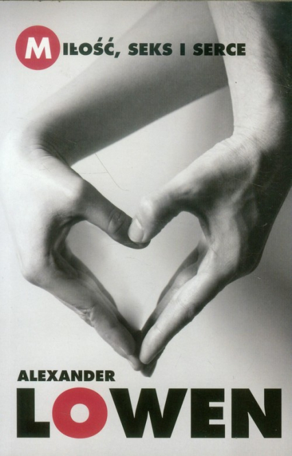 Miłość seks i serce - Alexander Lowen | okładka