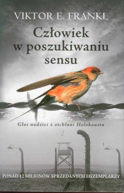 Człowiek w poszukiwaniu sensu. Głos nadziei z otchłani Holokaustu - Frankl Viktor E. | okładka