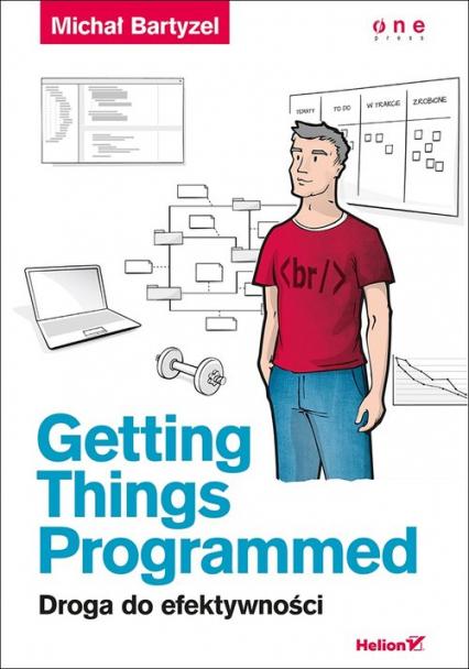 Getting Things Programmed. Droga do efektywności - Michał Bartyzel | okładka