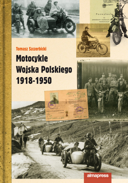 Motocykle Wojska Polskiego 1918 - 1950 - Tomasz Szczerbicki | okładka