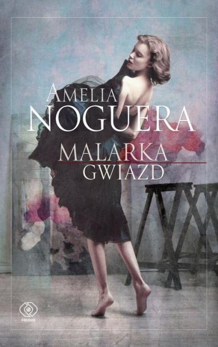 Malarka gwiazd - Amelia Noguera | okładka