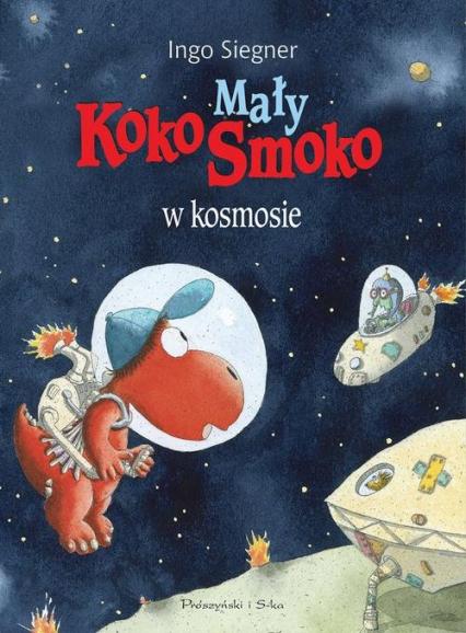 Mały Koko Smoko w kosmosie - Ingo Siegner | okładka