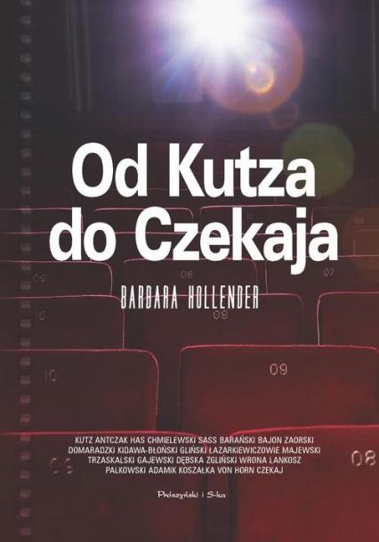 Od Kutza do Czekaja - Barbara Hollender | okładka