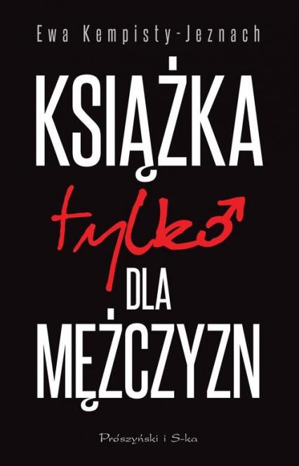 Książka tylko dla mężczyzn - Ewa Kempisty-Jeznach   okładka