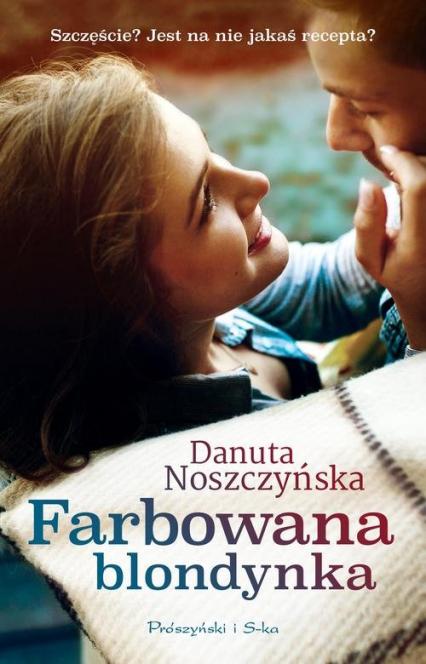 Farbowana blondynka - Danuta Noszczyńska | okładka