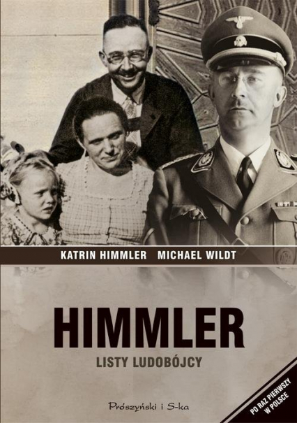 Himmler. Listy ludobójcy - Himmler Katrin, Wildt Michael | okładka