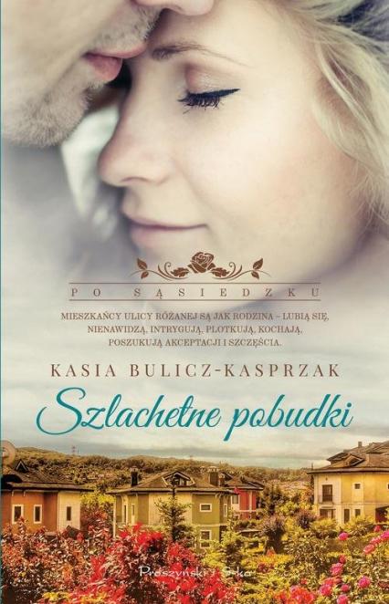 Szlachetne pobudki - Kasia Bulicz-Kasprzak | okładka