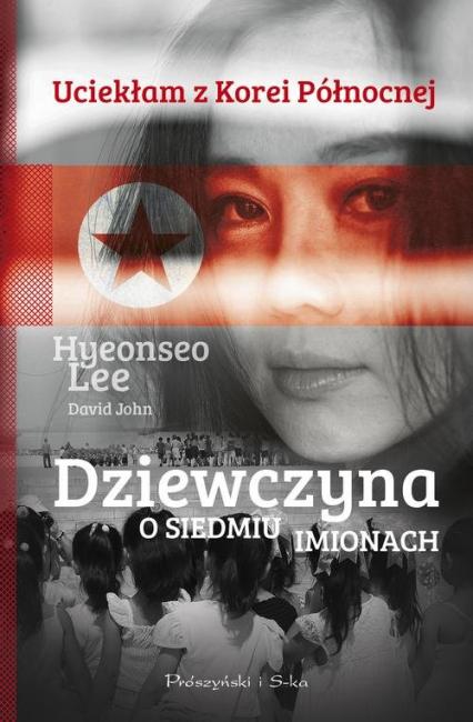 Dziewczyna o siedmiu imionach - Hyeonseo Lee, John David | okładka