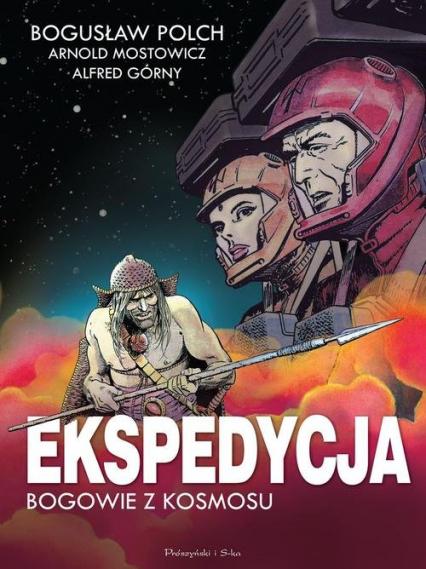 Ekspedycja - Bogowie z kosmosu. Wydanie kolekcjonerskie - Polch Bogusław, Górny Alfred, Mostowicz Arnold | okładka