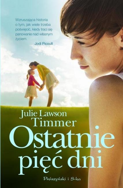 Ostatnie pięć dni - Julie Lawson-Timmer | okładka