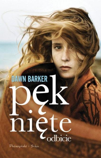 Pęknięte odbicie - Dawn Barker | okładka