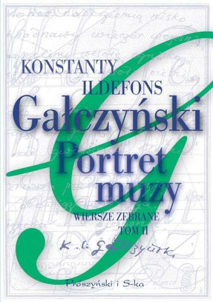 Portret muzy. Wiersze zebrane. Tom 2 - Gałczyński Konstanty Ildefons | okładka