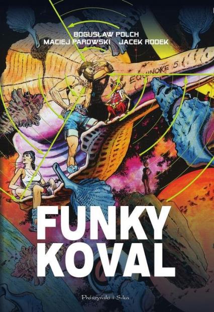 Funky Koval. Wydanie kolekcjonerskie - Polch Bogusław, Parowski Maciej, Rodek Jacek | okładka