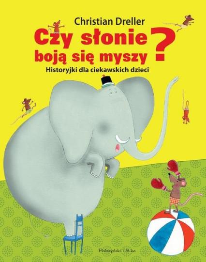 Czy słonie boją się myszy? - Christian Dreller | okładka