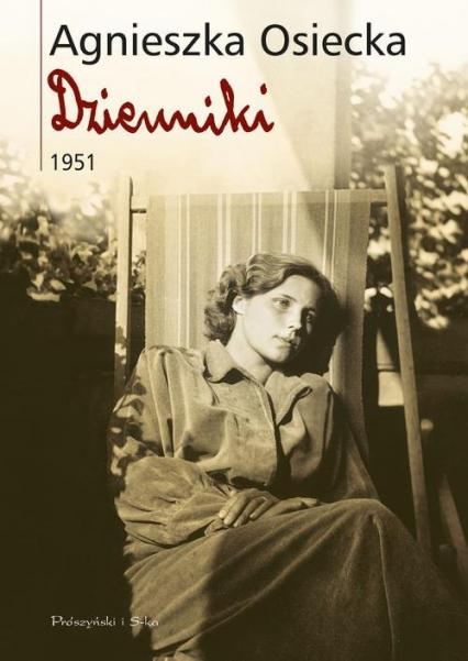Dzienniki 1951 - Agnieszka Osiecka | okładka