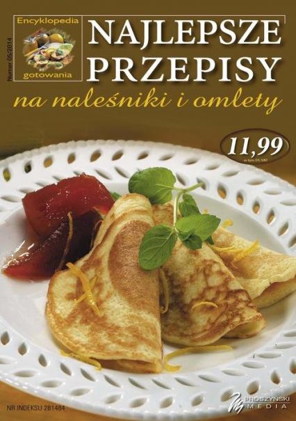 Najlepsze przepisy na naleśniki i omlety - praca zbiorowa | okładka