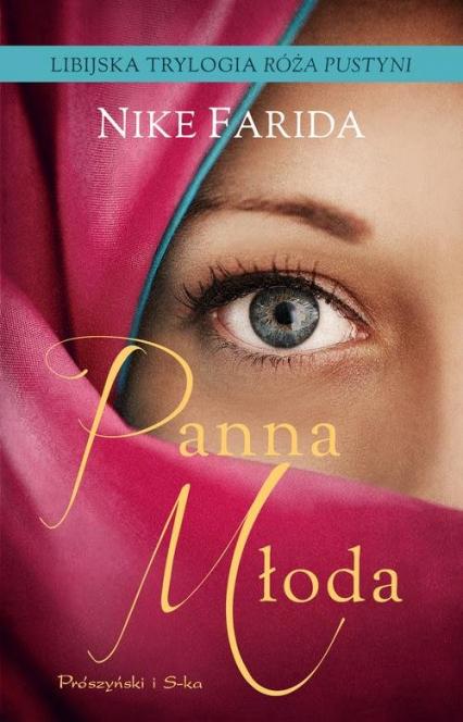 Panna młoda. Libijska Trylogia Róża Pustyni - Nike Farida | okładka