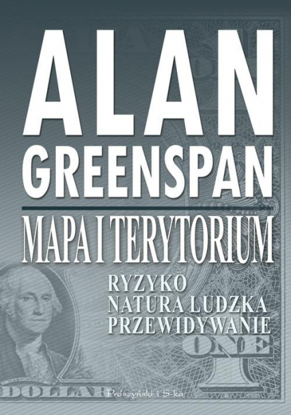Mapa i terytorium. Ryzyko, natura ludzka, przewidywanie - Alan Greenspan | okładka