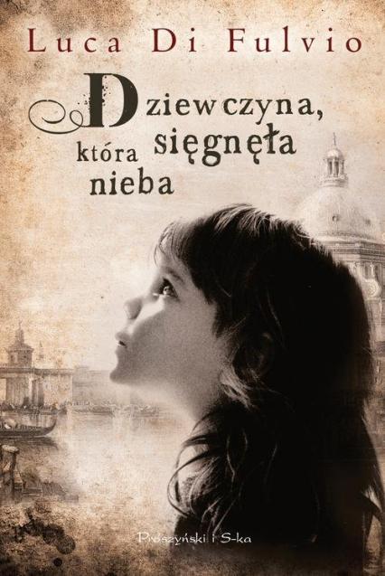 Dziewczyna, która sięgnęła nieba - Di Fulvio Luca | okładka