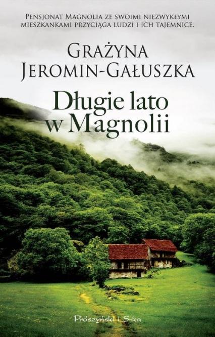Długie lato w Magnolii - Grażyna Jeromin-Gałuszka | okładka