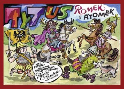 Tytus, Romek i Atomek jako rycerze Bolesława Krzywoustego - Chmielewski Henryk Jerzy | okładka