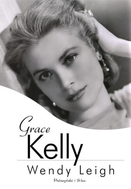 Grace Kelly - Wendy Leigh | okładka