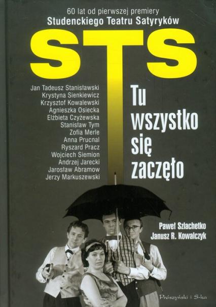 STS- tu wszystko się zaczęło - Szlachetko Paweł, Kowalczyk Janusz R. | okładka