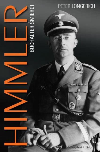 Himmler. Buchalter śmierci - Peter Longerich   okładka