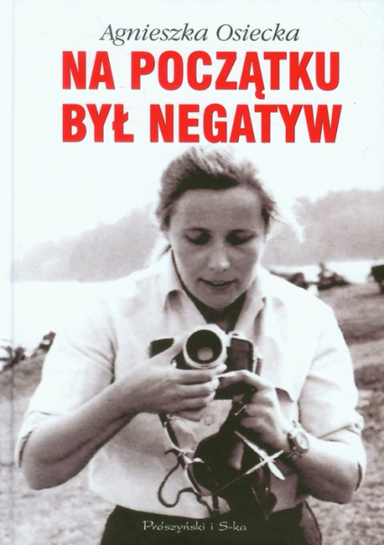 Na początku był negatyw - Osiecka  Agnieszka   okładka