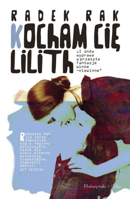 Kocham cię, Lilith - Radek Rak | okładka