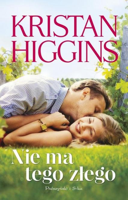 Nie ma tego złego - Kristan Higgins | okładka