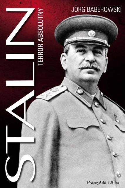 Stalin. Terror absolutny - Jorg Baberowski | okładka