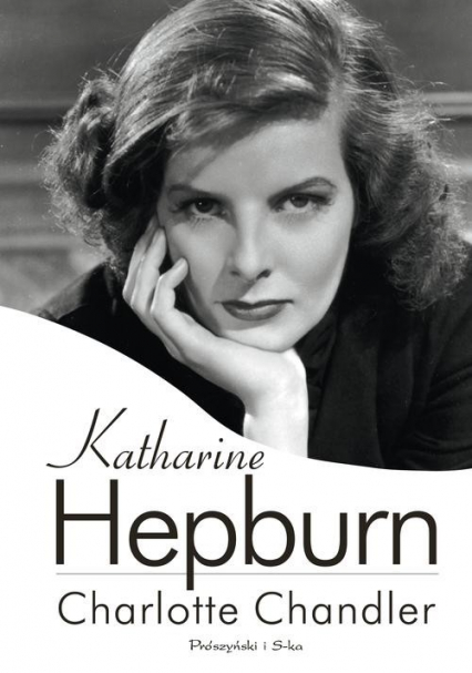 Katharine Hepburn - Charlotte Chandler | okładka