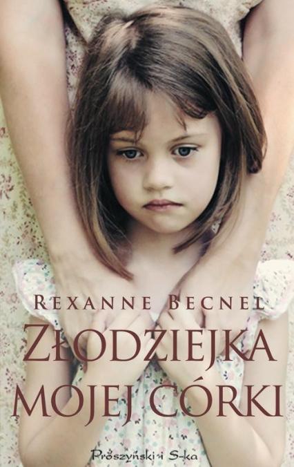 Złodziejka mojej córki - Rexanne Becnel | okładka