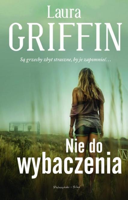Nie do wybaczenia - Laura Griffin | okładka