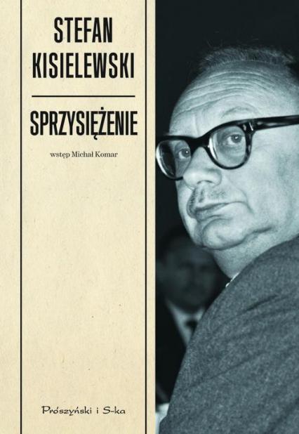 Sprzysiężenie - Stefan Kisielewski | okładka