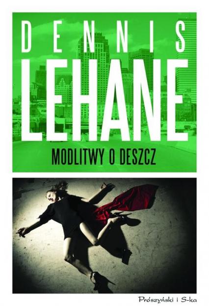 Modlitwy o deszcz - Dennis Lehane   okładka