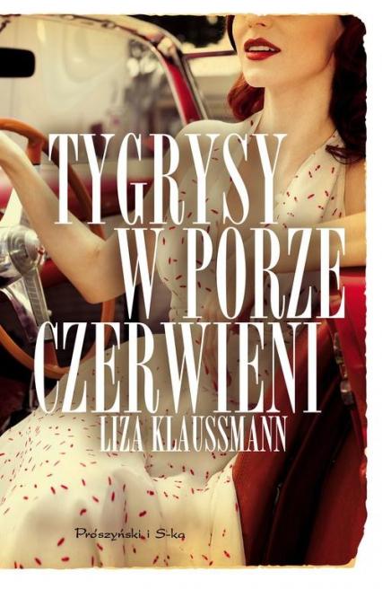 Tygrysy w porze czerwieni - Liza Klaussman | okładka