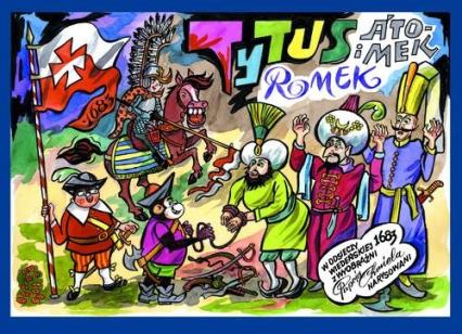 Tytus Romek i Atomek w odsieczy wiedeńskiej 1683 roku - Chmielewski Henryk Jerzy | okładka