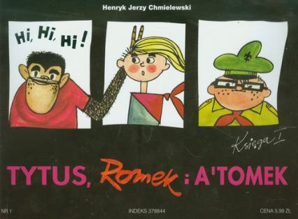 Tytus Romek i Atomek. Księga I. Tytus harcerzem - Chmielewski Henryk Jerzy | okładka