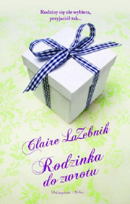 Rodzinka do zwrotu - Claire LaZebnik | okładka