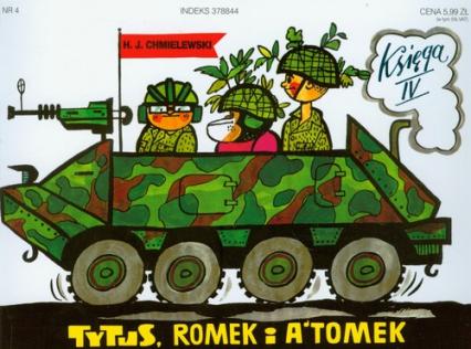 Tytus Romek i Atomek. Księga IV. Tytus żołnierzem - Chmielewski Henryk Jerzy | okładka