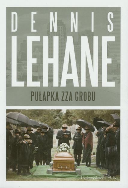 Pułapka zza grobu - Dennis Lehane | okładka