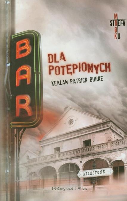 Bar dla potępionych - Burke Kealan Patrick | okładka