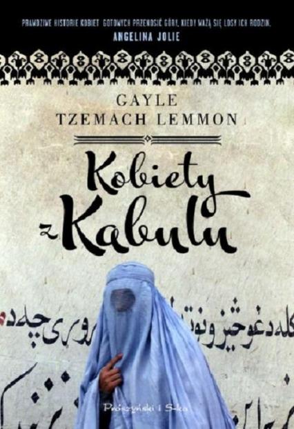 Kobiety z Kabulu - Lemmon Gayle Tzemach | okładka